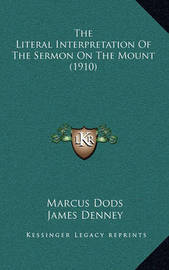 The Literal Interpretation of the Sermon on the Mount (1910) by James Denney