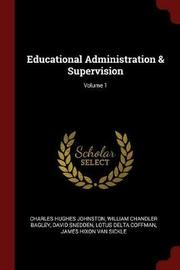 Educational Administration & Supervision; Volume 1 by Charles Hughes Johnston image