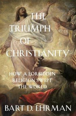 The Triumph of Christianity by Bart D Ehrman