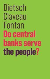 Do Central Banks Serve the People? by Dietsch