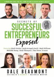 Secrets of Successful Entrepreneurs Exposed by Dale Beaumont