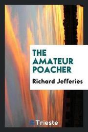 The Amateur Poacher by Richard Jefferies image