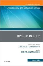 Thyroid Cancer, An Issue of Endocrinology and Metabolism Clinics of North America image