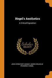 Hegel's Aesthetics by John Steinfort Kedney