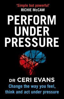 Perform Under Pressure by Ceri Evans