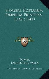 Homeri, Poetarum Omnium Principis, Ilias (1541) by Homer