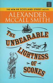 The Unbearable Lightness of Scones by Professor of Medical Law Alexander McCall Smith (University of Edinburgh) image