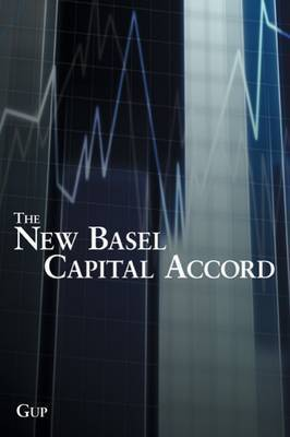 The New Basel Capital Accord by Benton E Gup