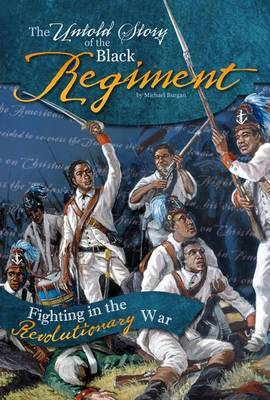 The Untold Story of the Black Regiment by Michael Burgan