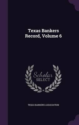 Texas Bankers Record, Volume 6 image