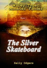 The Silver Skateboard by Sally Odgers