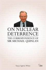 On Nuclear Deterrence by Tanya Ogilvie-White