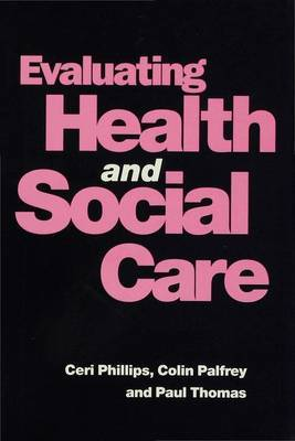 Evaluating Health and Social Care by Colin Palfrey