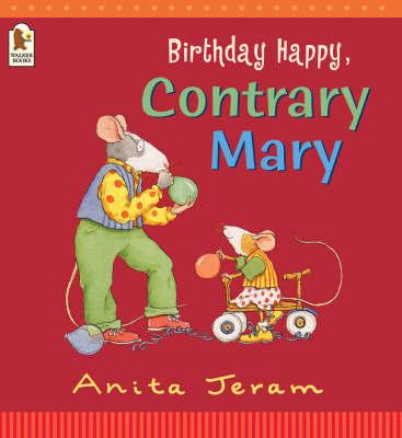 Birthday Happy Contrary Mary by Anita Jeram