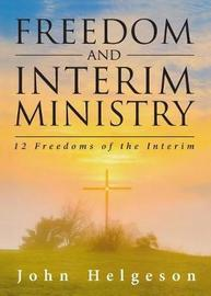 Freedom and Interim Ministry by John Helgeson