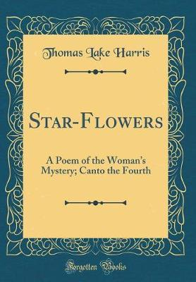 Star-Flowers by Thomas Lake Harris image