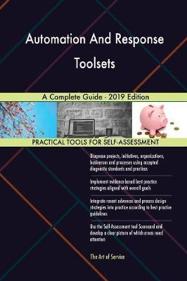 Automation And Response Toolsets A Complete Guide - 2019 Edition by Gerardus Blokdyk image