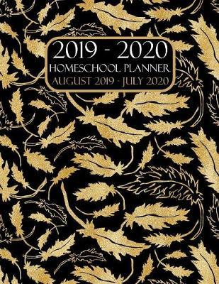 Homeschool Planner 2019-2020 August 2019 - July 2020 by Academic Planners