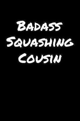 Badass Squashing Cousin by Standard Booklets