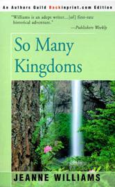 So Many Kingdoms by Jeanne Williams