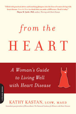 From the Heart: A Woman's Guide to Living Well with Heart Disease by Kathy Kastan image