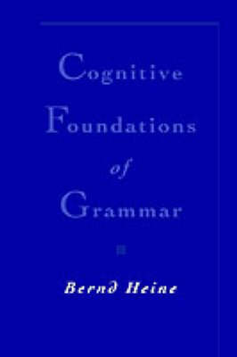 Cognitive Foundations of Grammar by Bernd Heine image
