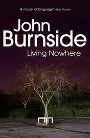 Living Nowhere by John Burnside image