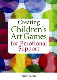 Creating Children's Art Games for Emotional Support by Vicky Barber