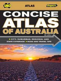 Concise Atlas of Australia 5th ed by UBD / Gregory's