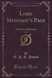 Lord Montagu's Page, Vol. 2 of 3 by George Payne Rainsford James