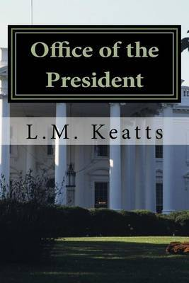 Office of the President by L M Keatts
