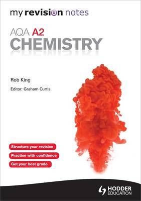 My Revision Notes: AQA A2 Chemistry | Rob King Book | Buy