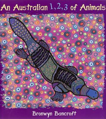 An Australian 1,2,3 of Animals by Bronwyn Bancroft
