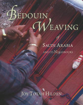 Bedouin Weaving of Saudi Arabia and its Neighbours by Joy Totah Hilden
