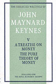 Treatise on Money: v. 1 by John Maynard Keynes