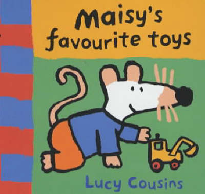 Maisy's Favourite Toys by Lucy Cousins