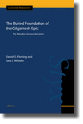The Buried Foundation of the Gilgamesh Epic by Daniel E. Fleming image