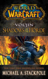 World of Warcraft: Vol'jin: Shadows of the Horde by Michael A Stackpole
