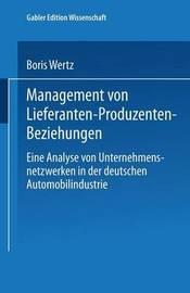 Management Von Lieferanten-Produzenten-Beziehungen by Boris Wertz