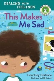 This Makes Me Sad by Courtney Carbone