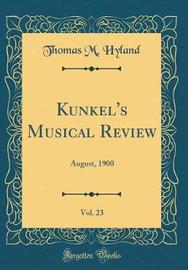 Kunkel's Musical Review, Vol. 23 by Thomas M Hyland image