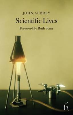 Scientific Lives by John Aubrey