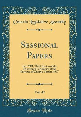 Sessional Papers, Vol. 49 by Ontario Legislative Assembly