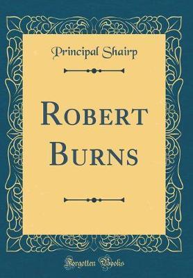 Robert Burns (Classic Reprint) by Principal Shairp image