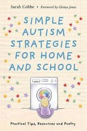 Simple Autism Strategies for Home and School by Sarah Cobbe