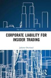 Corporate Liability for Insider Trading by Juliette Overland