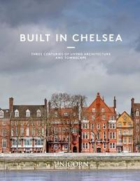 Built in Chelsea by Dan Cruickshank