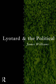 Lyotard and the Political by James Williams image