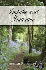 Impulse & Initiative: A Pride & Prejudice Variation by Abigail Reynolds image