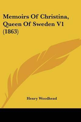 Memoirs Of Christina, Queen Of Sweden V1 (1863) by Henry Woodhead image